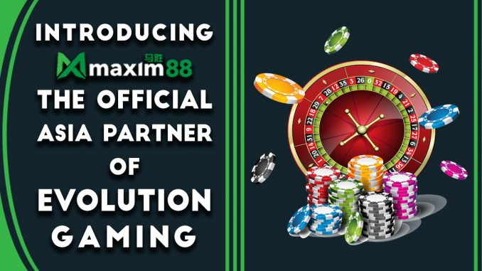 Introducing Maxim88, The Official Asia Partner of Evolution Gaming