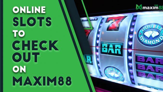 Online Slots Maxim88